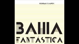 Rodrigo Campos - Bahia Fantástica (2012) Álbum Completo - Full Album