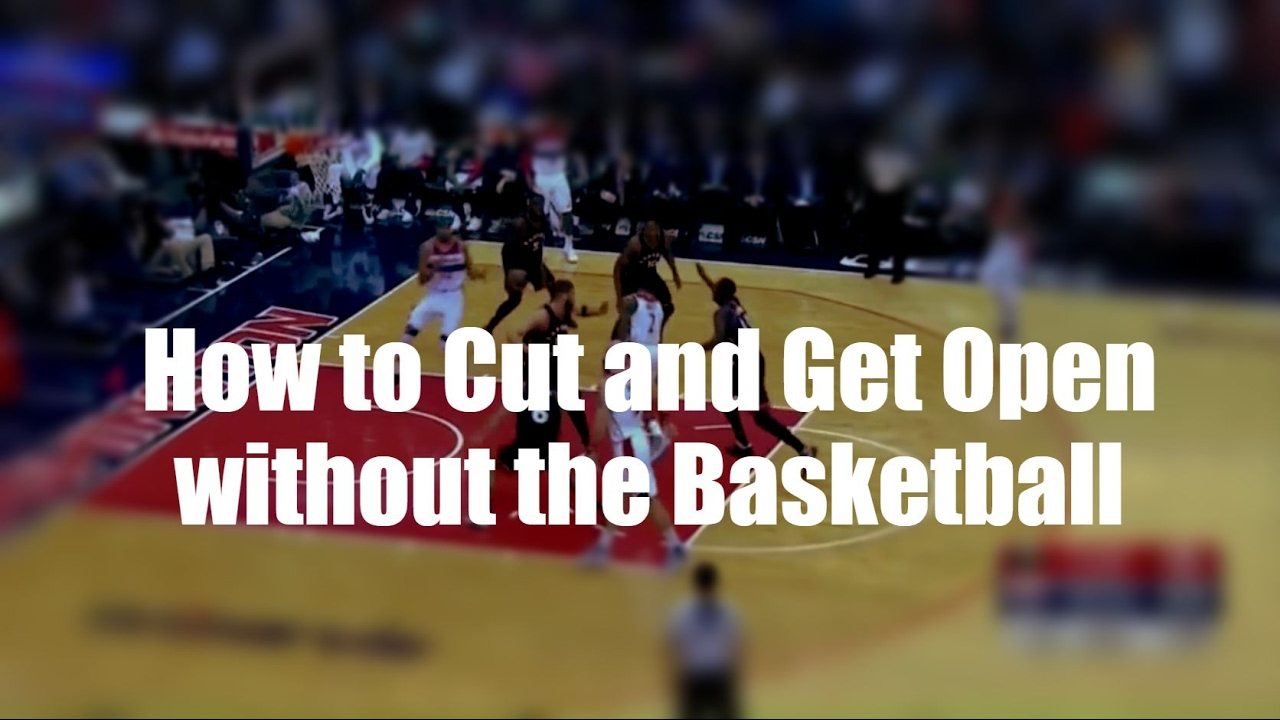 How to Cut and Get Open without the Basketball - YouTube