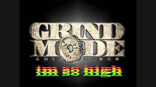 Grind Mode - I'm So High thumbnail