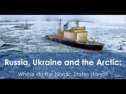 Russia, Ukraine and the Arctic: Where do the Nordic States stand?