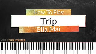 How To Play Trip By Ella Mai On Piano - Piano Tutorial (FREE TUTORIAL)