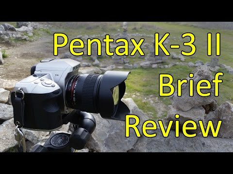 Pentax K-3 II Review and Sample Photos