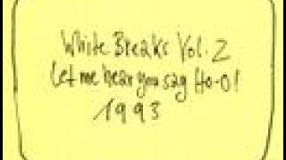 white breaks let me hear you say ho o 1993