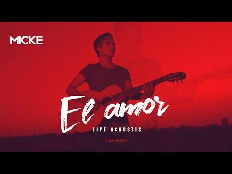 Micke - El Amor | Acoustic Session