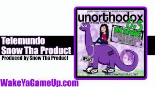 Snow Tha Product - Telemundo  (Unorthodox .5 Mixtape)