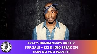 2Pac's Bandanna's Up For Auction & KCI & JoJo Speak on How Do You Want It | 2020