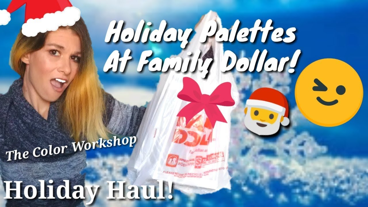 Holiday Palette Haul From Family Dollar! The Color Workshop!