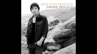 Jake Shimabukuro - Fields of Gold