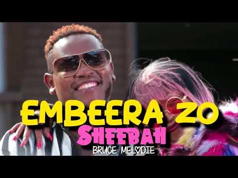Sheebah X Bruce Melodie - Embeera Zo