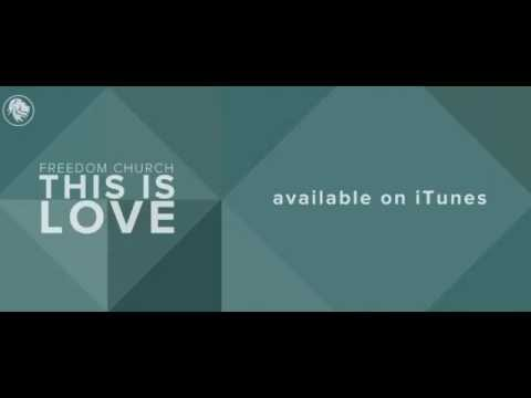 This Is Love - Single by Freedom Church