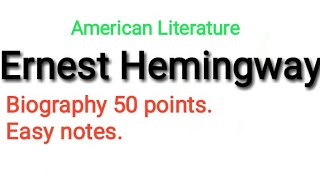 Ernest Hemingway Biography American Literature Important Points