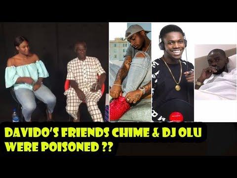 Davido's Friends Chime & DJ Olu Were Poisoned ?