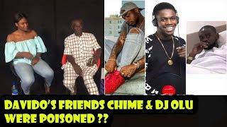 Davidos Friends Chime  DJ Olu Were Poisoned