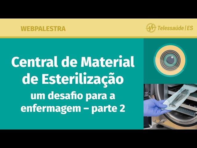 WebPalestra: Central de Material de Esterilização – Um desafio para a enfermagem – parte 2