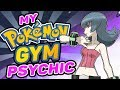 What If You Were A Pokemon Gym Leader? - Psychic Type