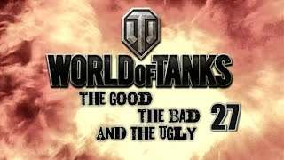 World of Tanks - The Good, The Bad and The Ugly 27