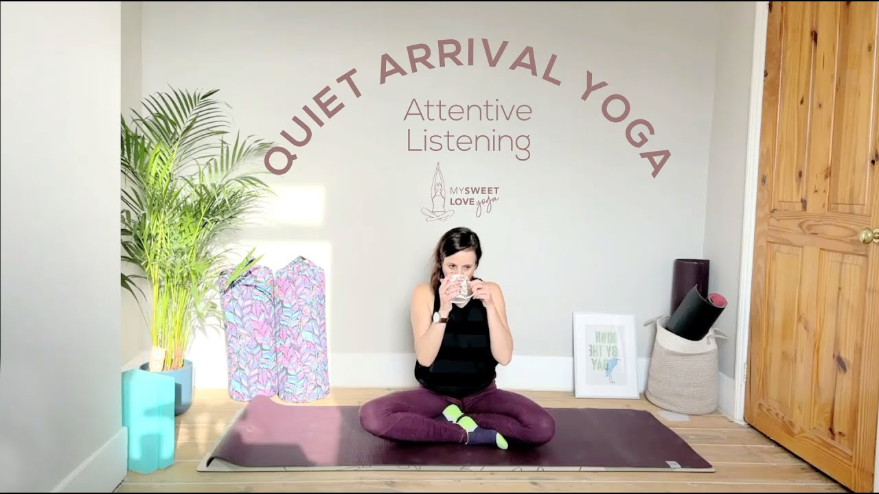 Quiet Listening - Arriving on the Mat