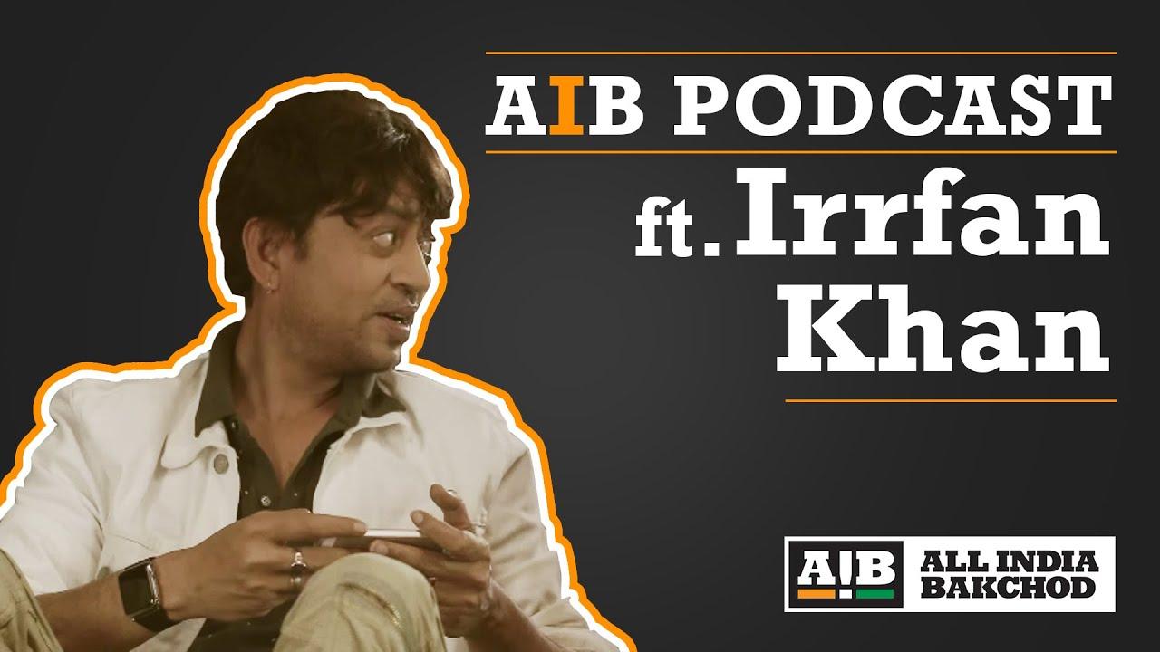 AIB Podcast : Irrfan