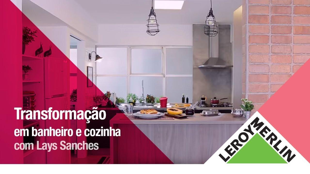 Antes E Depois Decoração De Banheiro E Cozinha Leroy Merlin Youtube
