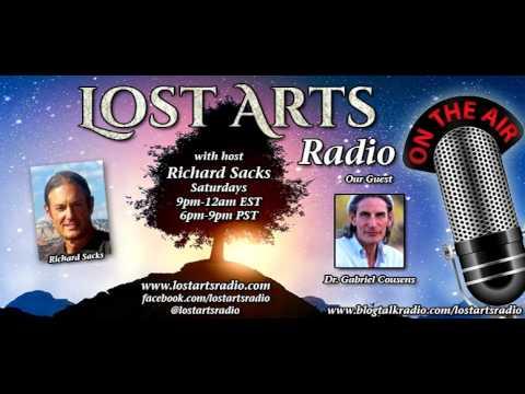 Lost Arts Radio Show #61 (3/12/16) - Special Guest Dr. Gabriel Cousens