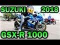 LA NUEVA SUZUKI GSX-R 1000 2018 /  PRECIO - TEST DRIVE 2017