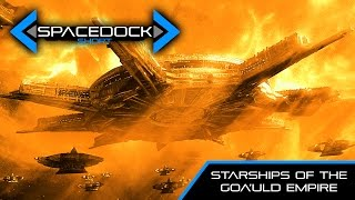 Stargate: The Ships of the Goa'uld Empire - Spacedock Short