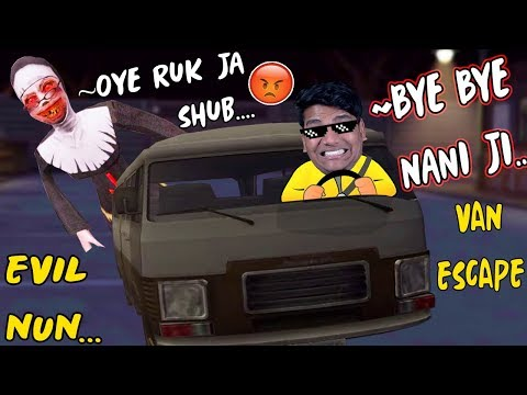 Evil Nani Ki VAN Leke Bhag Gaya [Evil Nun] (Van Escape)