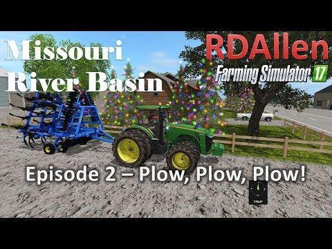 Farming Simulator 17 River Basin E2 - Plow, Plow, Plow!