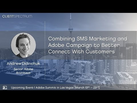 Webinar - Combining SMS Marketing and Adobe Campaign to Better Connect With Customers