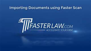 Importing Documents using Faster Scan