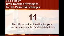 DWI Attorney El Paso: Top 27 Defense Strategies for El Paso DWI charges