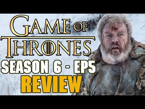 Game of Thrones Season 6 Episode 5 Review - I'll Hold the Door for you :(