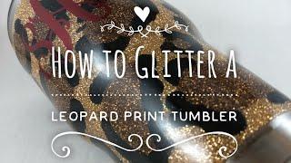 DIY: How to Glitter a Leopard Pattern Tumbler