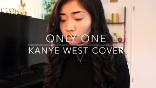 Only One x Kanye West ft. Paul McCartney (Cover)