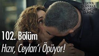 Hızır, Meryem'in gözü önünde Ceylanı öpüyor - Eşkıya Dünyaya Hükümdar Olmaz 102. Bölüm