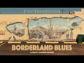 Borderland Blues - Trailer