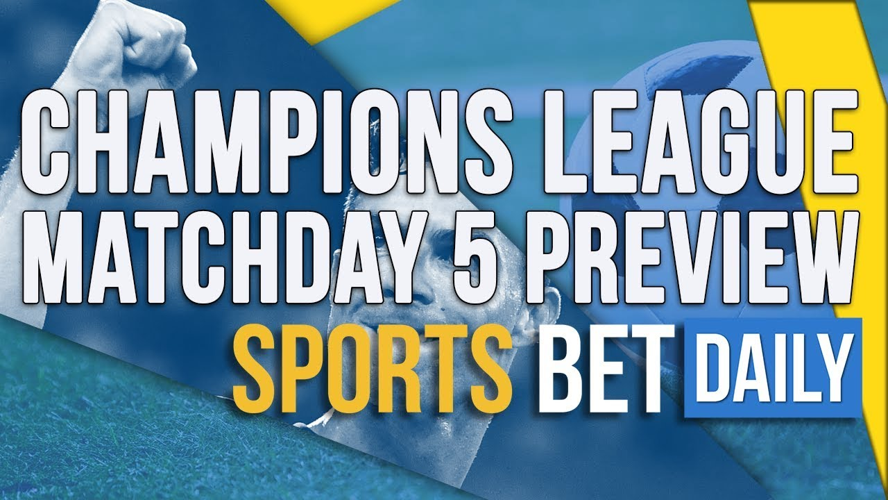 Champions League Matchday  5 Preview | Live Odds and Predictions
