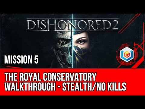 Dishonored 2 Walkthrough Mission 5 - The Royal Conservatory (Emily / Stealth / No Kills)