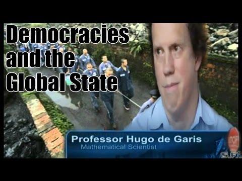 HUGO De GARIS Part 2 on Democracy and the Global Agenda