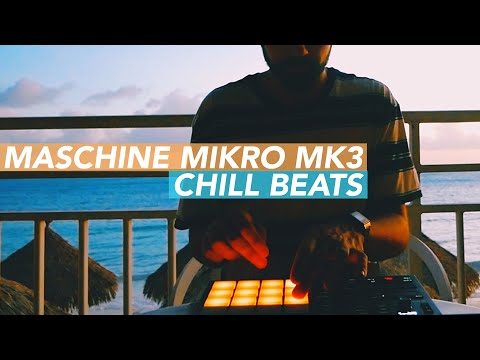 Making A Chill Beat With Maschine Mikro   Sunset Sessions