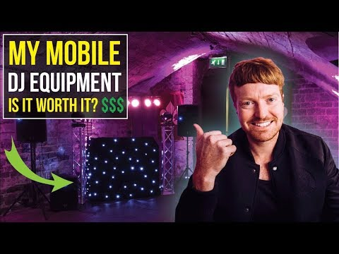 MY MOBILE DJ EQUIPMENT - IS IT WORTH IT? $$$