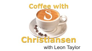 Coffee with Christiansen - episode two - mentoring with Leon Taylor