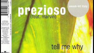 Prezioso feat Marvin - Tell Me Why [radio edit mix]