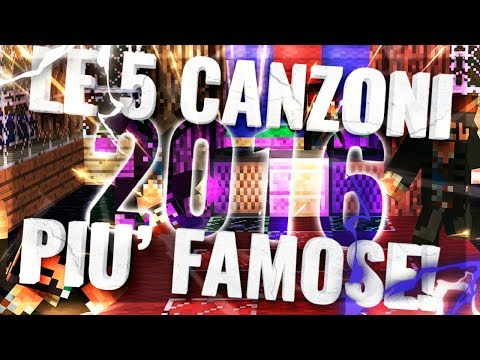 LE 5 CANZONI PIU' FAMOSE DEL 2016 SU MINECRAFT!