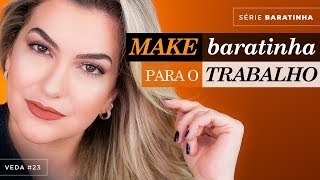 MAKE PARA O TRABALHO BARATINHA | VEDA #23 ALICE SALAZAR