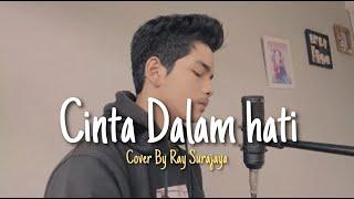 Cinta Dalam Hati - Ungu Cover by Ray (Idol Version)