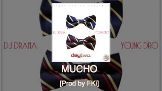 """Young Dro """"Mucho"""" [Prod by FKi] off Day Two"""