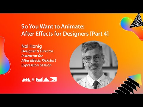 So You Want to Animate: After Effects for Designers [Part 4]   Adobe MAX 2020 Presentation