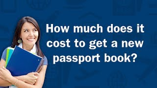 How much does it cost to get a new passport book? - Q&A