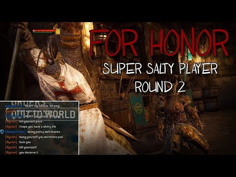 [For Honor] Once A Salty Player, Always A Salty Player